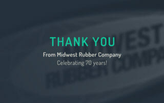 Celebrating 70 Years with Midwest Rubber Company